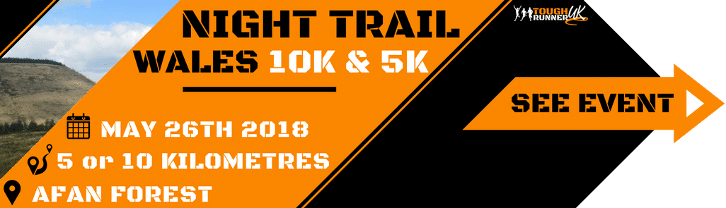 Night Trail 10k Wales re-arranged for the 26th May 2018