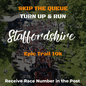 Staffordshire Epic Trail 10k- Skip The Queue – Race Number Via Post